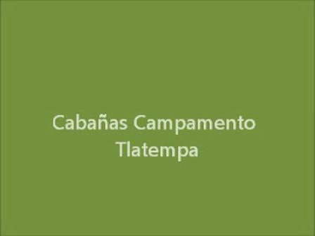 Cabañas Campamento Tlatempa Zacatlan Pueblo Magico