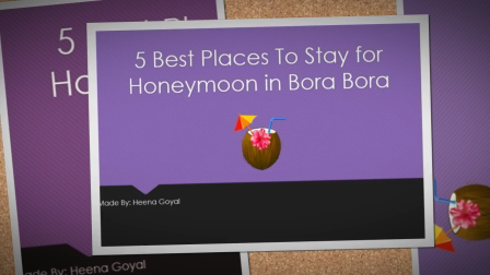 5 Best Places To Stay for Honeymoon in Bora Bora