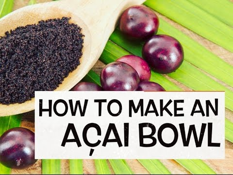 How to make an Acai Bowl