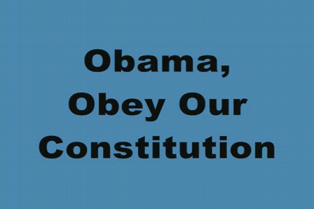 OBAMA, OBEY OUR CONSTITUTION.wmm