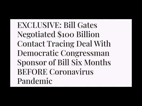Bill Gates Negotiate $100 Billion HR6666 Contact Tracing Deal 6 Months BEFORE Coronavirus Pandemic