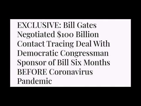 Bill Gates Negotiate $100 Billion HR6666 Contact Tracing Deal 6 Months BEFORE Coronavirus Pandemic