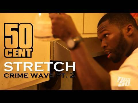 50 Cent - Stretch (Crime Wave Part 2)
