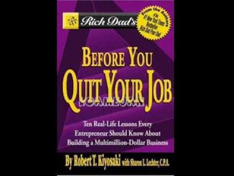 Before You Quit your Job By Robert Kiyosaki