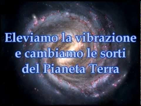 Eleviamo la vibrazione e cambiamo le sorti del Pianeta Terra!
