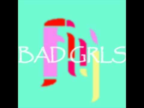 BAD GRLS