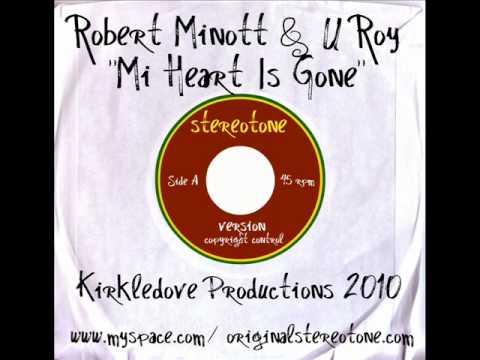 Robert Minott & U Roy  Mi Heart Is Gone