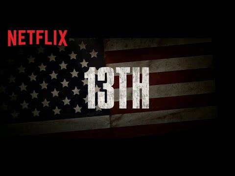 13TH | Official Trailer [HD] | Netflix