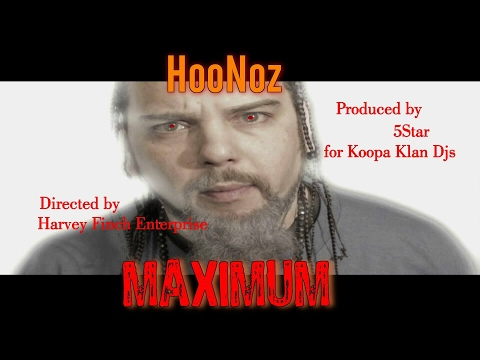 HooNoz- Maximum (Official Music Video)