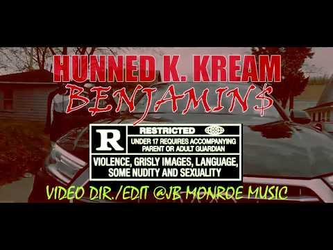 BENJAMINS - HUNNED K.  KREAM - R.T. T - BGM - MCFL (Vid  Dir By: @Jbmonroemusic)