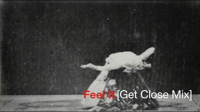 Feel It [Get Close Mix]