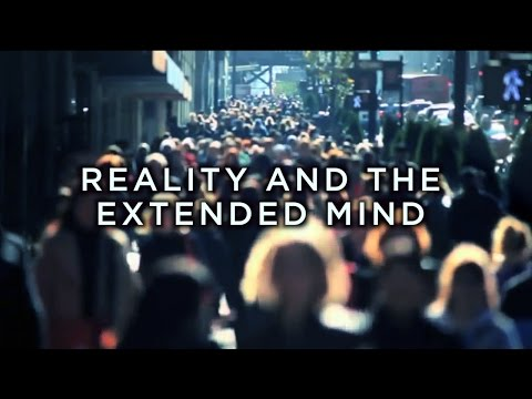 Documentary~ Reality and the Extended Mind - Ep. I of 2