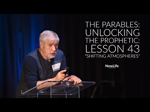 New Life Church -- Alan Smith -- The Parables: Unlocking the Prophetic -  Lesson 43
