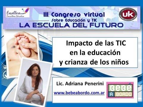 Ponencia de Adriana Penerini - Impacto de las TIC en la educación y crianza de los niños