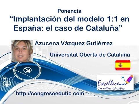 Ponencia de Azucena Vázquez Gutiérrez. Implantación del modelo 1:1 en España: el caso de Cataluña