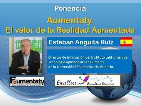 """IV Congreso de Ed y TIC  """"La Esc. del futuro"""".Esteban Anguita:  Aumentaty"""