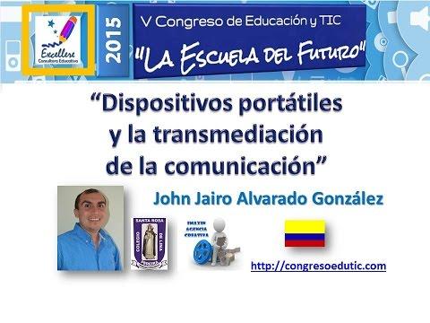 """Ponencia """"Dispositivos portátiles  y la transmediación  de la comunicación"""" por JJ Alvarado"""