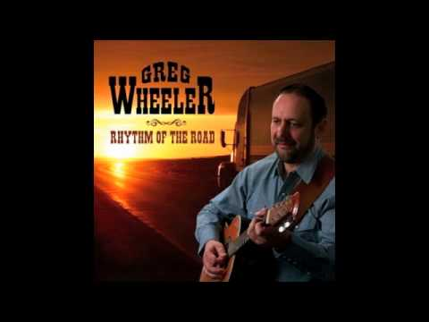 Greg Wheeler - The Road Is My Home