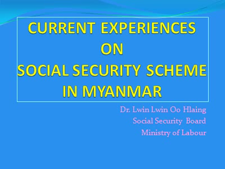 Seminar on Financing Health Care for the Poor :Current experiences on Social Security Scheme in Myanmar