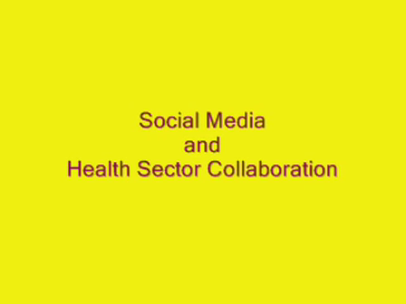 Social Media and Health Sector Collaboration