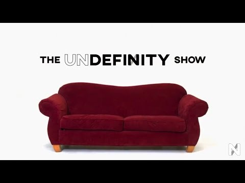 The UNDEFINITY Show