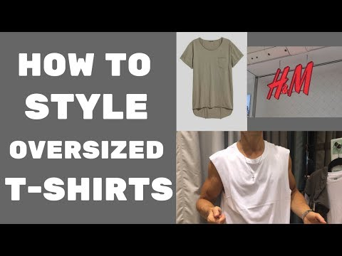 How To Style Men's Oversized T-Shirts 2017   Men's Guide to Oversized Fashion Trends 2017