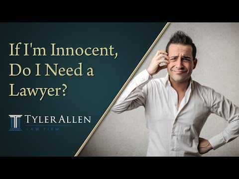 If I'm Innocent, Do I Need a Lawyer?