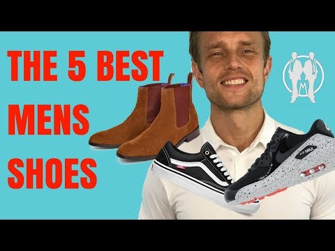 Top 5 Men's Shoes   Shoes Every Guy Should Own