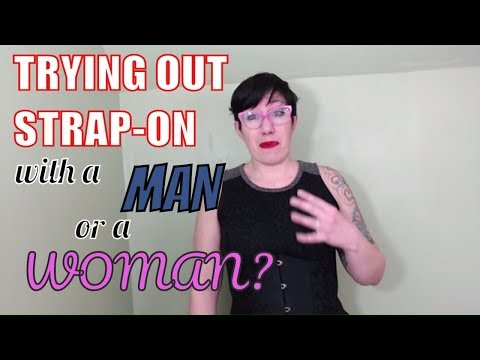 Trying Strap-on Play With A Man or With A Woman?