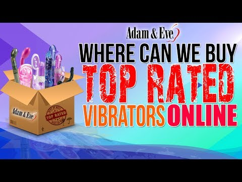 Buy Top Rated Vibrators Online    Adam and Eve Sex Toys Shop