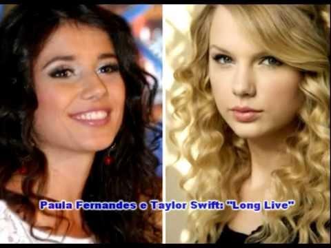"""Paula Fernandes e Taylor Swift: """"Long Live"""""""