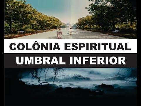 Colônia Espiritual ou Umbral ? Por Onde passaremos primeiro ?