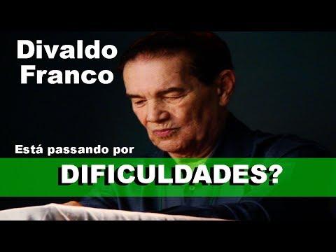 VÍDEO-AUTO-AJUDA: você está PASSANDO por DIFICULDADES ? DIVALDO FRANCO fala sobre SAÚDE da MENTE, CORPO e ALMA !