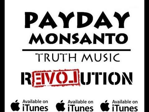 NO Monsanto PAYDAY MONSANTO #Monsanto Video Revolt