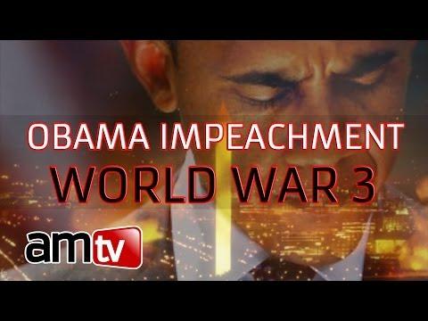 Obama Impeachment and World War 3