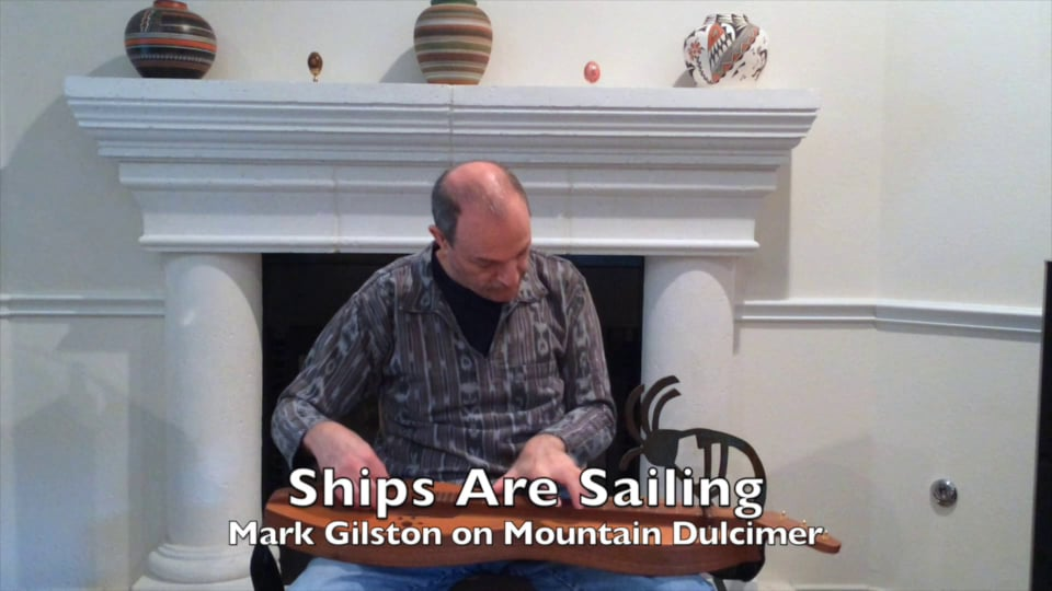Mark Gilston - Ships Are Sailing on mountain dulcimer