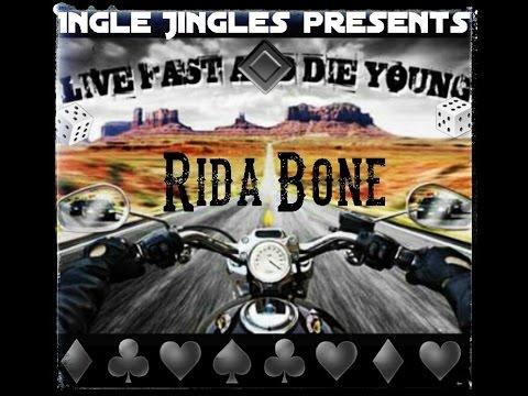 Live fast,Die young-Rida Bone