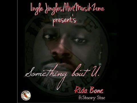 """Something bout U"" Rida Bone ft.Stacey Stac"