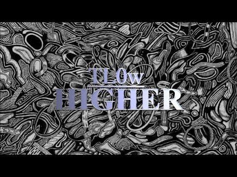 TL0w - Higher