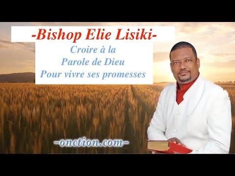 croire à la parole -- bishop elie lisiki
