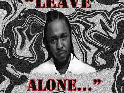 Dae Prezidente- Leave Kendrick (Lamar) Alone