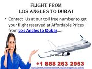 Dial  +1-888-263-2953 to Book your flights from Los Angles to Dubai