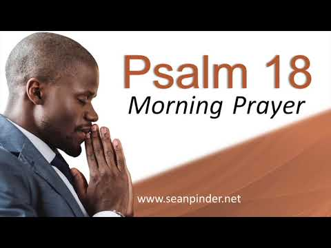 VICTORY OVER YOUR ENEMIES - PSALMS 18 - MORNING PRAYER