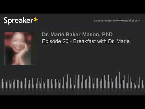 Episode 20 - Breakfast with Dr. Marie (made with Spreaker)