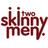 Two Skinny Men