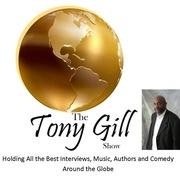 TONY GILL  SHOW