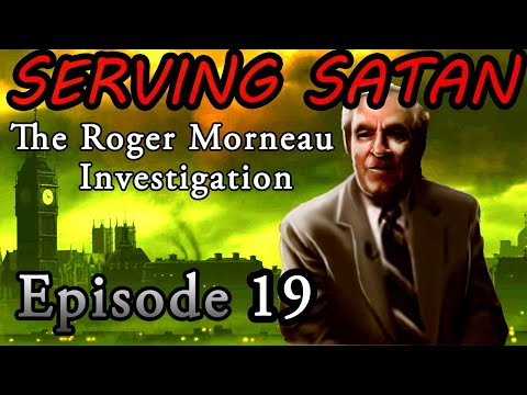 Ep 19 Celebrities Are Above The Law The Roger Morneau Investigation SERVING SATAN Documentary