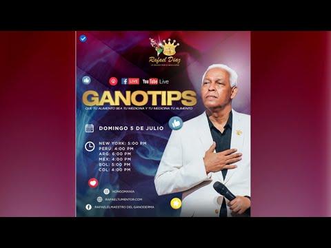 Los GANOTIPS / Rafael Diaz dxn  05/07/2020