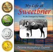 My Life at Sweetbrier-A Life Changed by Horses