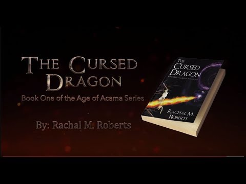 The Cursed Dragon - Book One of the Age of Acama Series by Rachal Marie Roberts Book Trailer